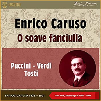 O Soave Fanciulla (New York, Recordings of 1907 & 1908)