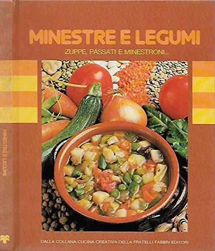 Minestre e legumi,zuppe,passati e minestroni