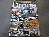 L'OFFICIEL DU DRONE MAG N°1 !! (NOUVEAU)'TEST GRANDEUR NATURE - GUIDE D'ACHAT LEQUEL CHOISIR ?'