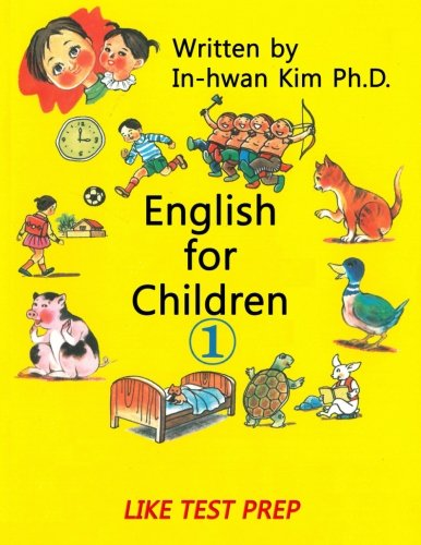 English for Children 1: Basic Level English as Second Language (ESL) English as Foreign Language (EFL) Text Book (Volume 1)