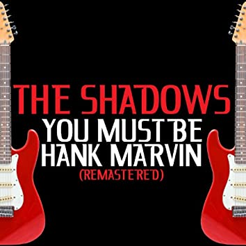 You Must Be Hank Marvin (Remastered)