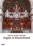 Göttliche Musik - Orgeln in Deutschland