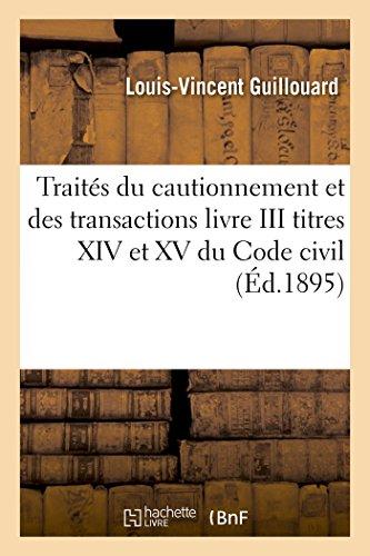 Traités du cautionnement et des transactions livre III titres XIV et XV du Code civil