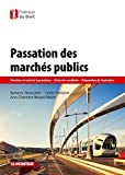 Passation des marchés publics - Sélection et suivi de la procédure - Choix des candidats - Préparation de l'éxécution