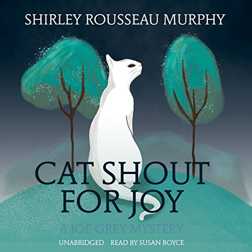 Cat Shout for Joy     A Joe Grey Mystery, Book 19              By:                                                                                                                                 Shirley Rousseau Murphy                               Narrated by:                                                                                                                                 Susan Boyce                      Length: 9 hrs and 21 mins     79 ratings     Overall 4.7