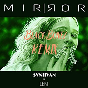 Mirror (BlackBonez Remix)
