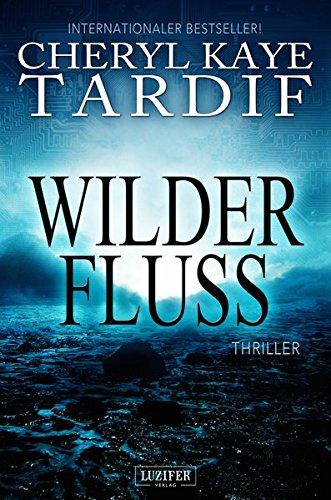 Wilder Fluss: Thriller - internationaler Bestseller (Abenteuer, Spannung): Roman - internationaler Bestseller