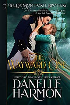 The Wayward One (The De Montforte Brothers Book 5) by [Danelle Harmon]