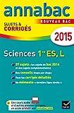 Annales Annabac 2015 Sciences 1re ES, L: sujets et corrigés du bac – Première ES, L