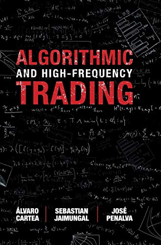 Algorithmic and High-Frequency Trading (Mathematics, Finance and Risk)