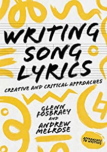 Writing Song Lyrics: A Creative and Critical Approach (Approaches to Writing)