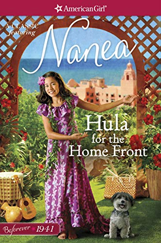 Hula for the Home Front: A Nanea Classic 2 (American Girl)
