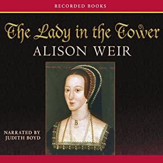 The Lady in the Tower     The Fall of Anne Boleyn               Autor:                                                                                                                                 Alison Weir                               Sprecher:                                                                                                                                 Judith Boyd                      Spieldauer: 16 Std. und 50 Min.     7 Bewertungen     Gesamt 3,9