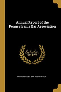 Annual Report of the Pennsylvania Bar Association