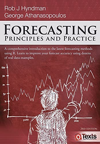 Compare Textbook Prices for Forecasting: Principles and Practice 3rd ed. Edition ISBN 9780987507136 by Hyndman, Rob J,Athanasopoulos, George