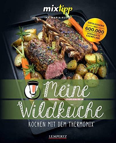 Meine Wildküche: Kochen mit dem Thermomix®