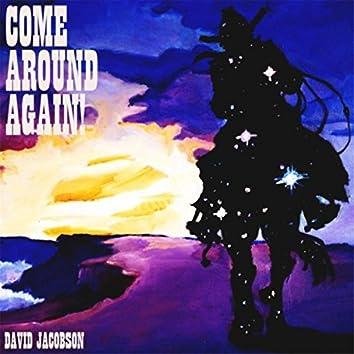 Come Around Again!