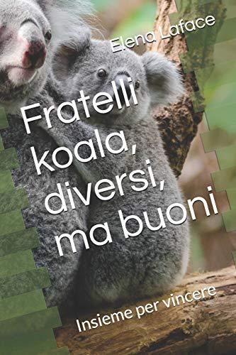 Koala, fratelli diversi, ma buoni: Insieme per vincere