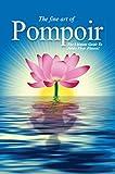 Pompoir - The Ultimate Guide To Pelvic Floor Fitness: Better than Kegel! Pompoir is Pelvic Exercises That Works!