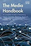 The Media Handbook: A Complete Guide to Advertising Media Selection, Planning, Research, and Buying (Routledge Communication Series) (English Edition)