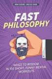 Fast Philosophy: wisdom meets stand-up comedy in this hilarious whistle-stop tour of history's greatest ever thinkers and ideas. (English Edition)