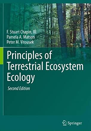Principles of Terrestrial Ecosystem Ecology by F Stuart Chapin III Pamela A. Matson Peter Vitousek(2011-09-01)