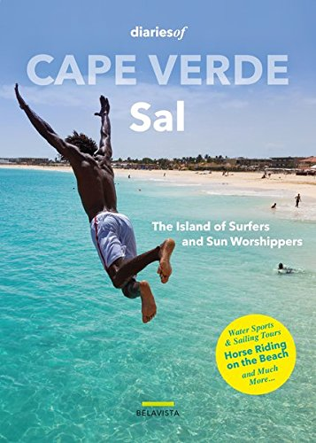 Cape Verde - Sal: The Island of Surfers and Sun Worshippers (diariesof Cape Verde)
