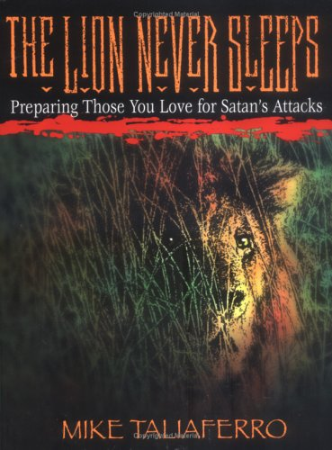 9bxebook the lion never sleeps preparing those you love for ebook the lion never sleeps preparing those you love for satans attacks by mike taliaferro zvnwphf fandeluxe Image collections