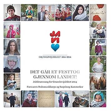 Det Går Et Festtog Gjennom Landet! Jubileumssang for Grunnlovsjubileet 2014