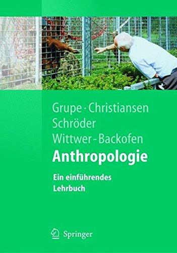 Anthropologie: Ein einführendes Lehrbuch (Springer-Lehrbuch)