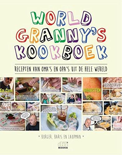 WorldGranny's Kookboek: recepten van oma's en opa's uit de hele wereld