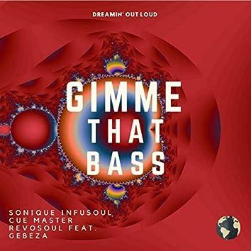 Gimme That Bass