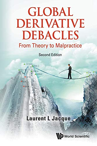 Compare Textbook Prices for Global Derivative Debacles: From Theory to Malpractice 2nd Revised ed. Edition ISBN 9789814699891 by Jacque, Laurent L