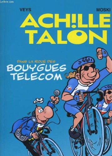 ACHILLE TALON - DANS LA ROUE DES BOUYGUES TELECOM