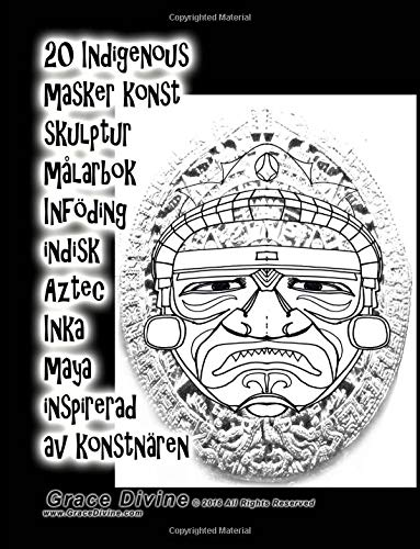 20 Indigenous masker konst skulptur målarbok Inföding indisk Aztec Inka maya inspirerad av konstnären Grace Divine