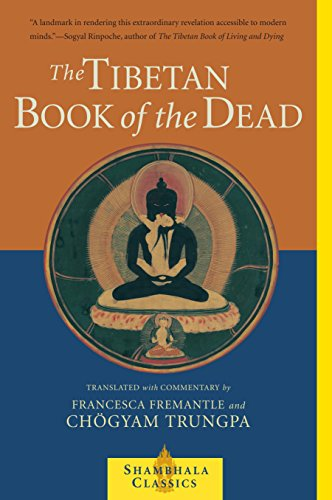 The Tibetan Book of the Dead: The Great Liberation Through Hearing In The Bardo (Shambhala Classics)