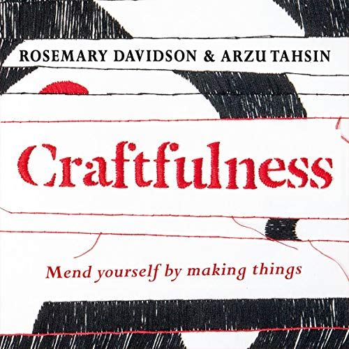 Craftfulness                   By:                                                                                                                                 Rosemary Davidson,                                                                                        Arzu Tahsin                               Narrated by:                                                                                                                                 Joan Walker                      Length: 4 hrs and 26 mins     Not rated yet     Overall 0.0