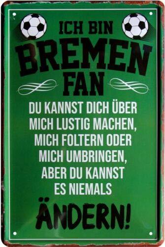 Ich Bin Bremen Fan Fußball 20x30 cm Blechschild 1513