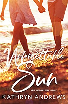 Unforgettable Sun (Hale Brothers Series Book 3) by [Kathryn Andrews]