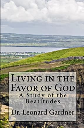 Living in the Favor of God: A Study of the Beatitudes