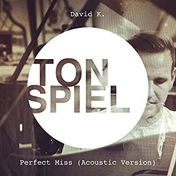 Perfect Miss (Acoustic Version)