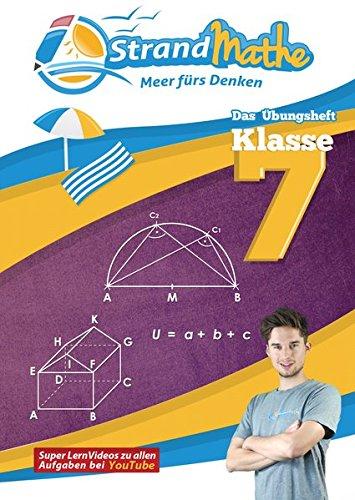 StrandMathe Übungsheft Mathe Klasse 7 – mit kostenlosen Lernvideos inkl. Lösungswegen und Rechenschritten zu jeder Aufgabe: Mathematik Lernheft – ... (StrandMathe Übungshefte)