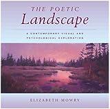 Poetic Landscape: A Contemporary Visual and Psychological Exploration - Elizabeth Mowry