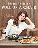 Pull Up a Chair: Recipes from My Family to Yours