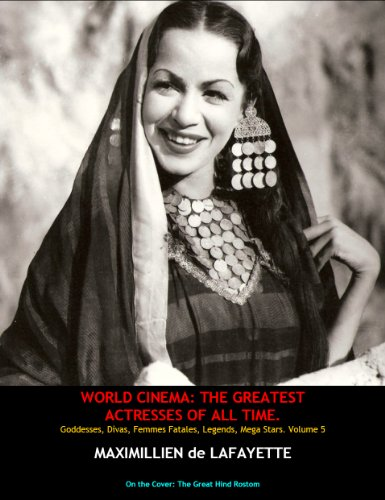 Volume 5. WORLD CINEMA: THE GREATEST ACTRESSES OF ALL TIME. Goddesses, Divas,...
