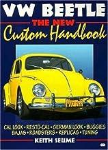 VW Beetle: The New Custom Handbook (Motorbooks Workshop)