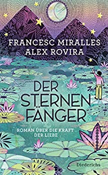 Der Sternenfänger: Roman über die Kraft der Liebe (German Edition) by [Francesc Miralles, Alex Rovira, Maria Hoffmann-Dartevelle]