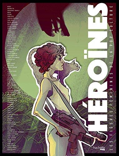 Héroïnes - Les figures féminines de la pop culture