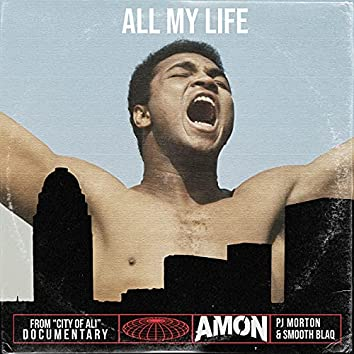 """All My Life (From """"City Of Ali"""")"""