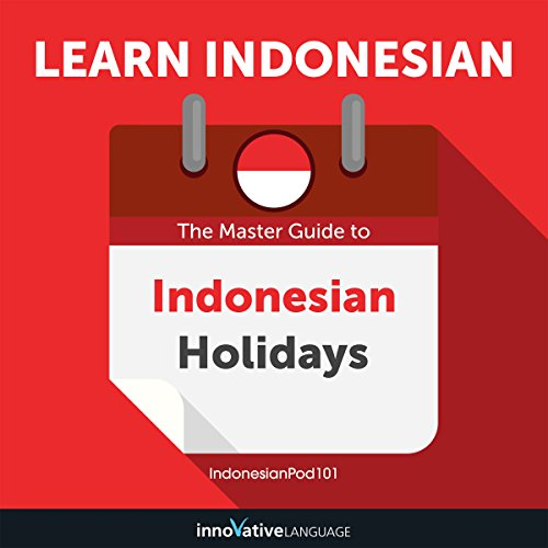 Couverture de Learn Indonesian: The Master Guide to Indonesian Holidays for Beginners